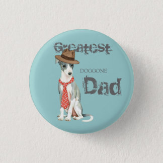 Italian Greyhound Dad 1 Inch Round Button