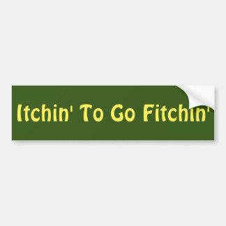 Itchin' To Go Fitchin' Bumper Sticker