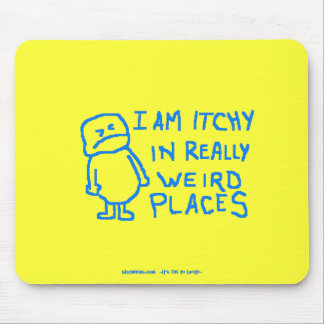 Itchy In Weird Places Mouse Pad