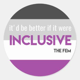"""""""It'd Be Better If It Were Inclusive"""" Sticker"""