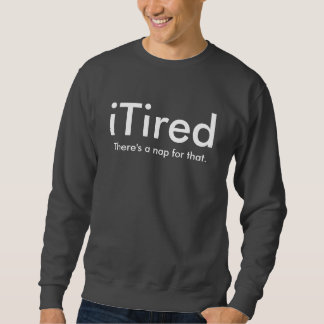 iTired Sweatshirt