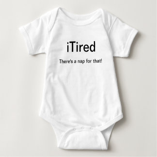 iTired - There's a nap for that Baby Bodysuit