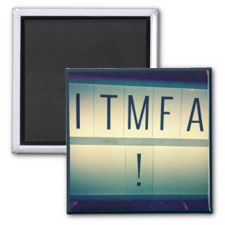 ITMFA (Impeach the...) magnet 2