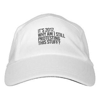 IT'S 2017 WHY AM I STILL PROTESTING THIS - HAT