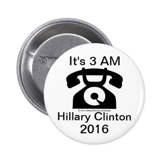 It's 3 AM (Phone) Hillary Clinton 2016 Canvassing 2 Inch Round Button