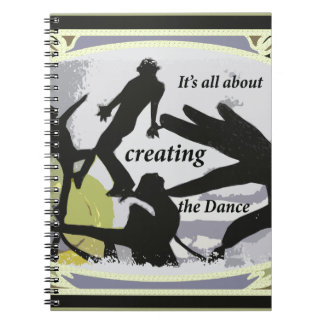 It's a'' About Creating the Dance Notebook