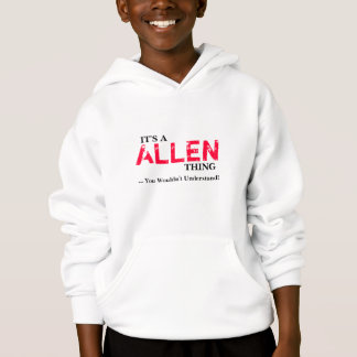 It's A ALLEN Thing ...You Wouldn't Understand!