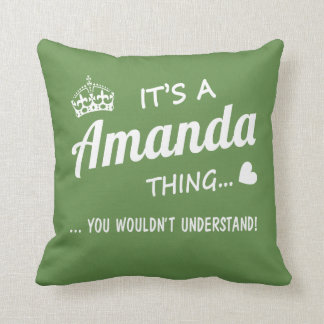 It's a Amanda thing Throw Pillow