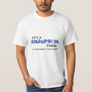 It's A ANDERSON Thing ...You Wouldn't Understand! T-Shirt