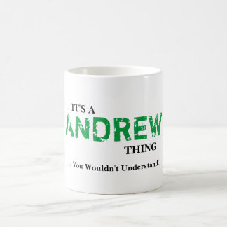 IT'S A ANDREW THING! You Wouldn't Understand Coffee Mug