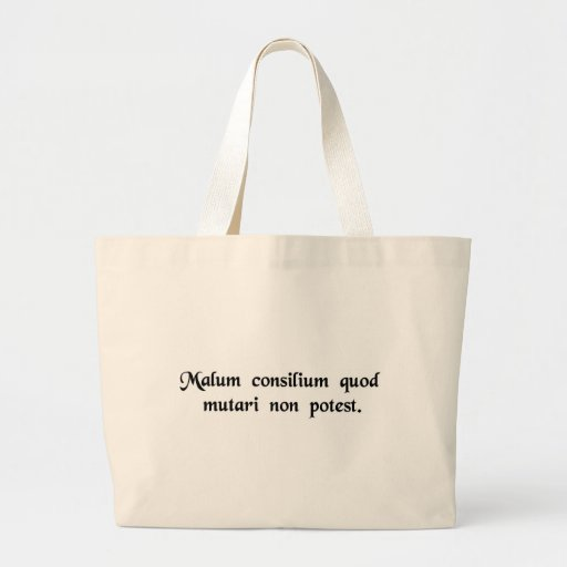 It's a bad plan that can't be changed. tote bags