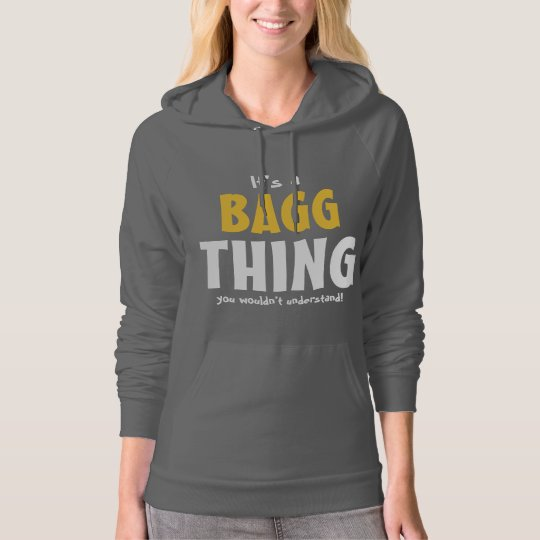 It's a Bagg thing you wouldn't understand Hoodie