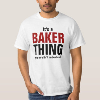 It's a Baker thing you wouldn't understand T-Shirt