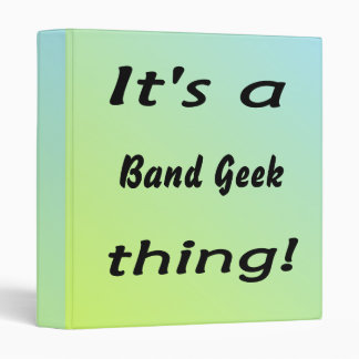 It's a band geek thing 3 ring binders