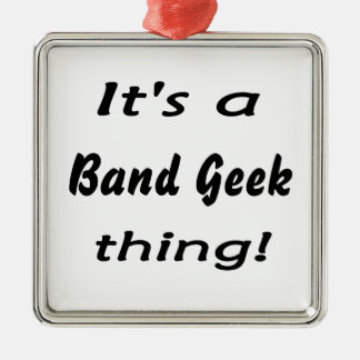 It's a band geek  thing! metal ornament