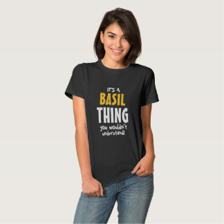It's a Basil thing you wouldn't understand T-shirt