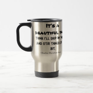 It's a beautiful day travel mug