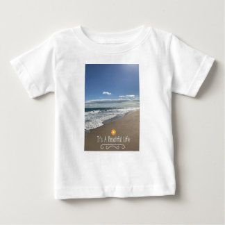Its A Beautiful Life at the Beach Baby T-Shirt