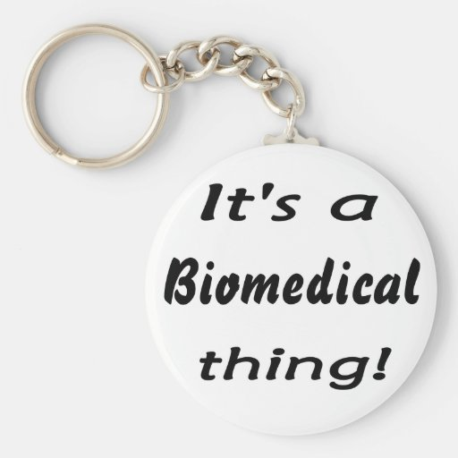 It's a biomedical thing! keychains