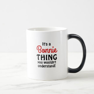 It's a Bonnie thing you wouldn't understand! Magic Mug