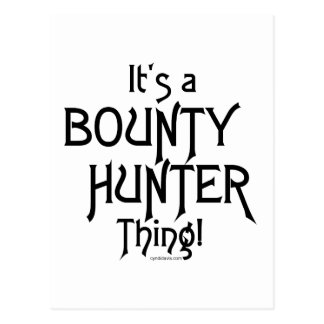 It's a Bounty Hunter Thing! Post Cards