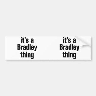its a bradley thing bumper sticker