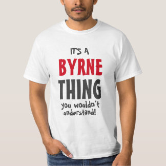 It's a Bryne thing you wouldn't understand T-Shirt