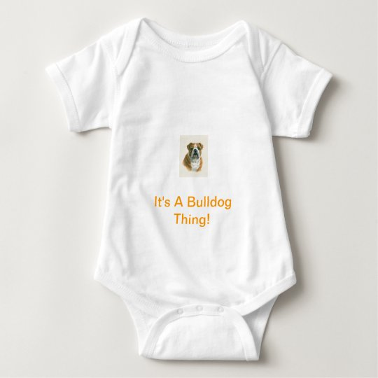 It's A Bulldog Thing! Baby Bodysuit