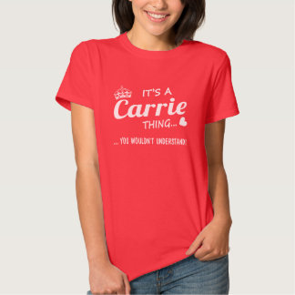 It's a Carrie thing Tshirt