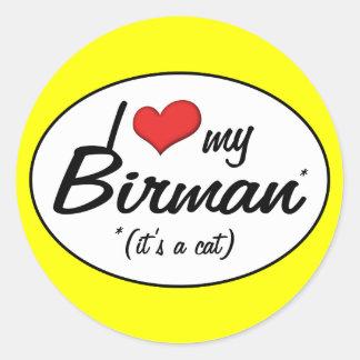 It's a Cat! I Love My Birman Classic Round Sticker