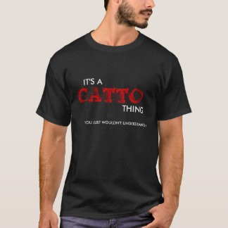 It's a Catto thing... T-Shirt