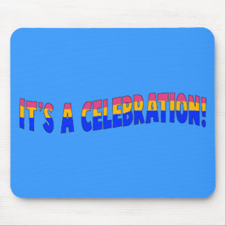 It's A Celebration All Products Kids Stuff Mouse Pad