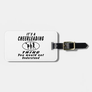 It's a Cheerleading thing you would not understand Luggage Tag