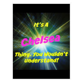 It's a Chelsea thing. You wouldn't understand! Postcard