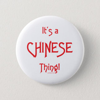 It's a Chinese Thing! 2 Inch Round Button