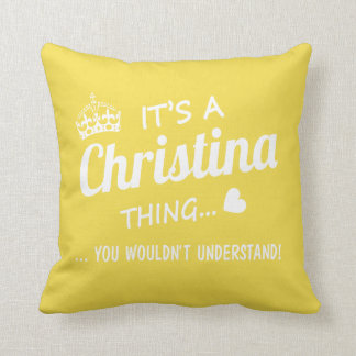 It's a Christina thing Throw Pillow
