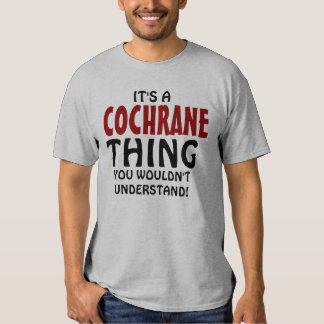 It's a Cochrane thing you wouldn't understand! Shirt