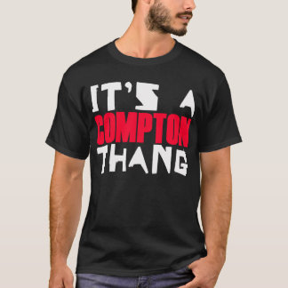 Its A Compton Thang T-Shirt