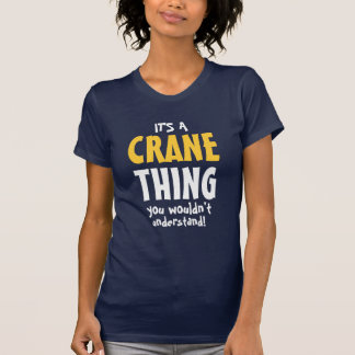 It's a Crane thing you wouldn't understand T-Shirt