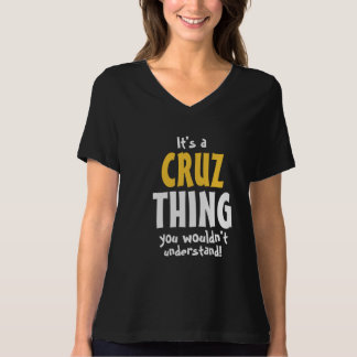 It's a CRUZ thing you wouldn't understand T-Shirt