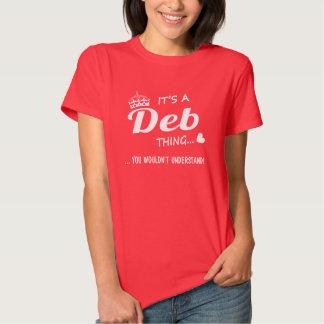 It's a DEB thing T Shirts