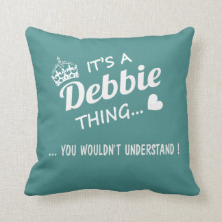 It's a DEBBIE thing Throw Pillow