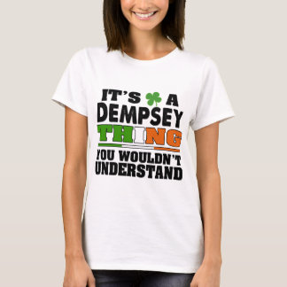 It's a Dempsey Thing You Wouldn't Understand. T-Shirt