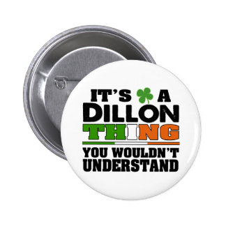It's a Dillon Thing You Wouldn't Understand. 2 Inch Round Button