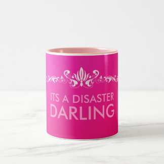 Its a Disaster Darling Two-Tone Coffee Mug