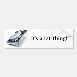 It's a DJ Thing! Bumper Sticker