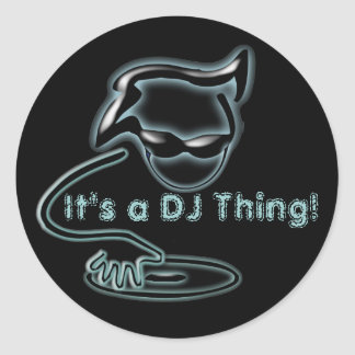 It's a DJ thing! Classic Round Sticker