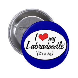 It's a Dog! I Love My Labradoodle 2 Inch Round Button