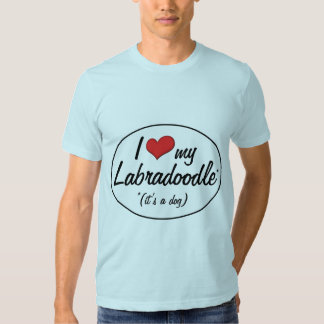 It's a Dog! I Love My Labradoodle Tees