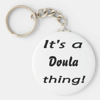 It's a doula thing! keychain